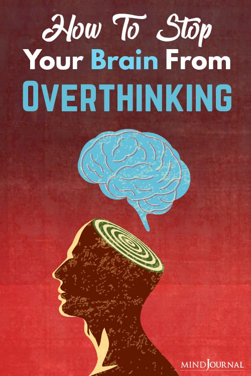 how to stop your brain from overthinking pin