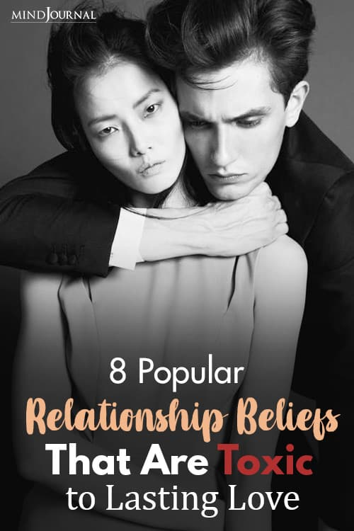 popular relationship beliefs that are toxic to lasting love pin