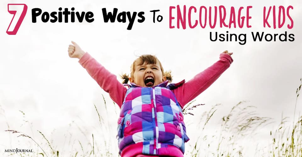 positive ways to encourage kids using words