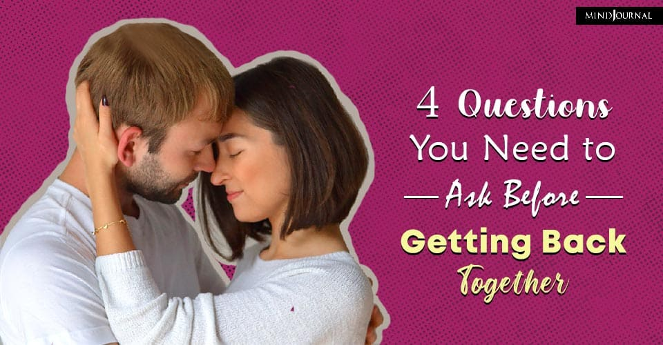 questions ask before getting back together