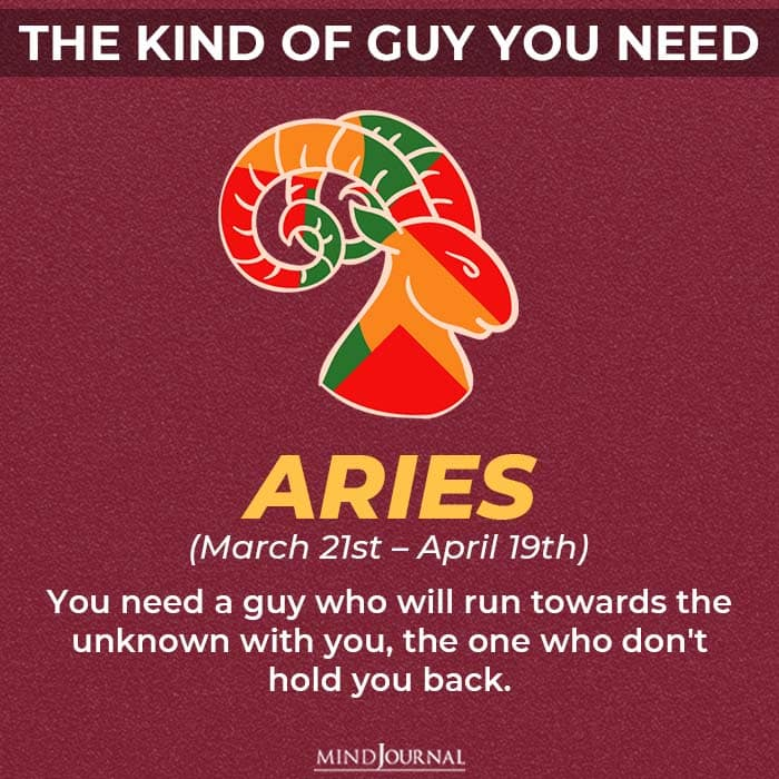 the kind of guy you should be looking for based on your zodiac sign aries