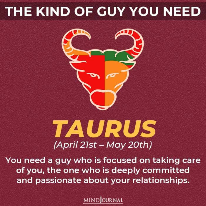 the kind of guy you should be looking for based on your zodiac sign taurus
