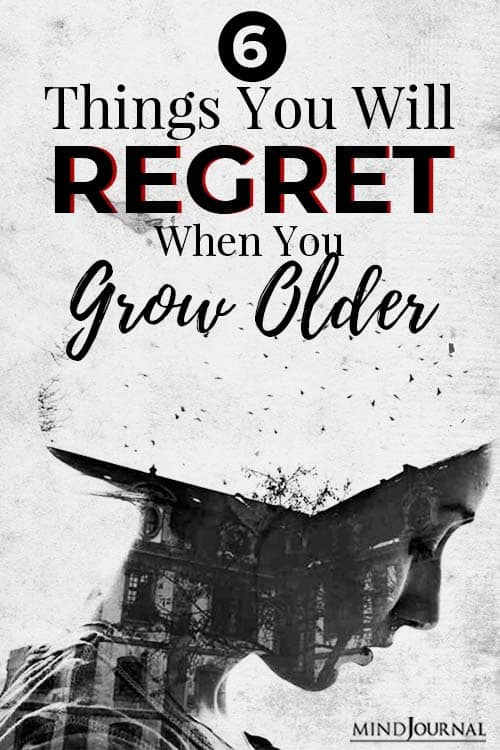things you will regret when you grow older pin