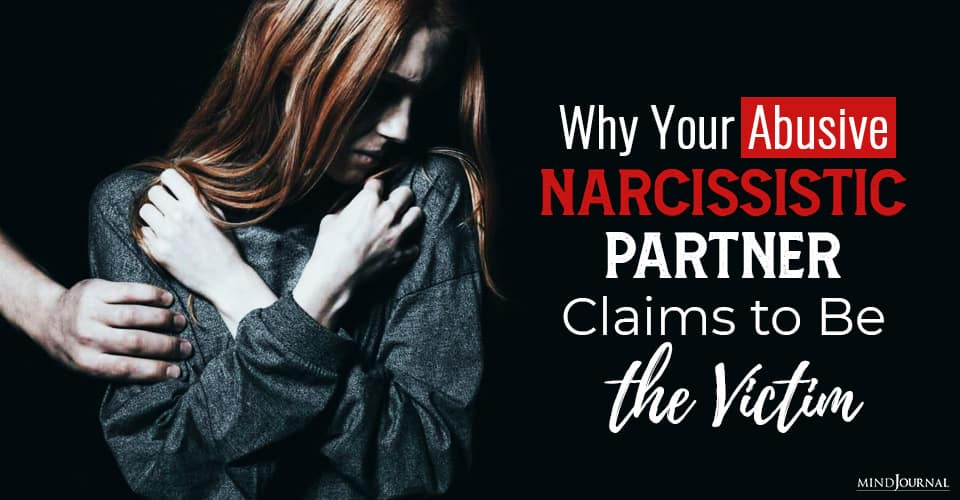 Abusive Narcissistic Partner Be Victim
