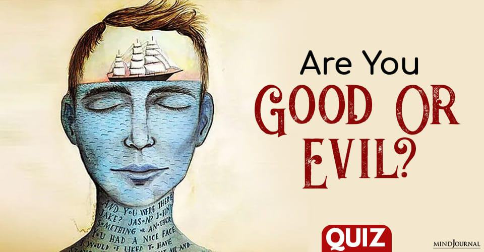 Are You Good Or Evil
