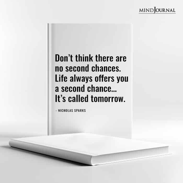 Dont think there are no second chances