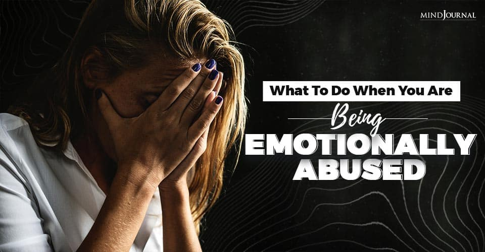 What To Do When You Are Being Emotionally Abused
