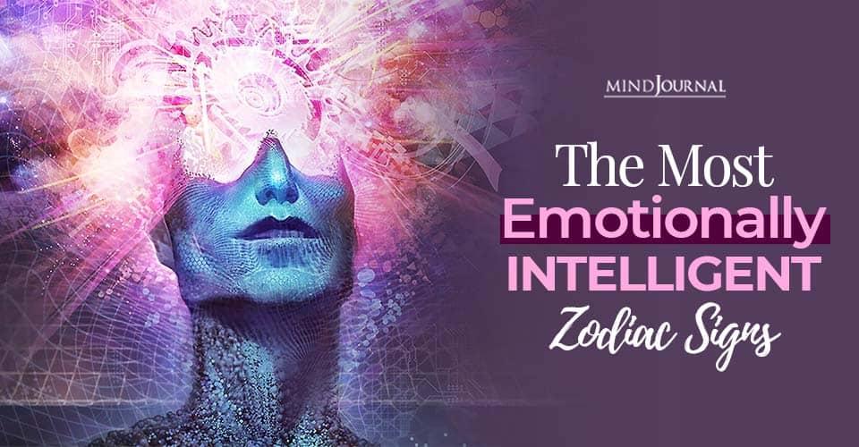 Emotionally Intelligent Zodiac Signs