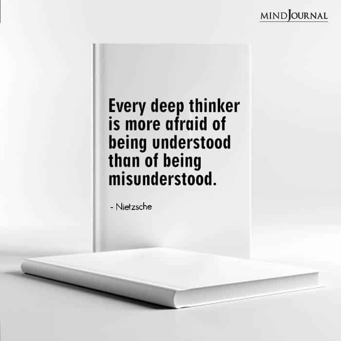 Every deep thinker is more afraid
