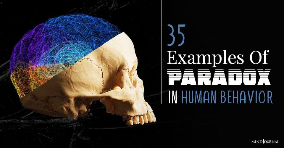 Examples Of Paradox In Human Behavior