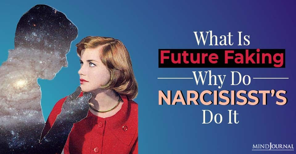 Future Faking Do Narcissists Do It