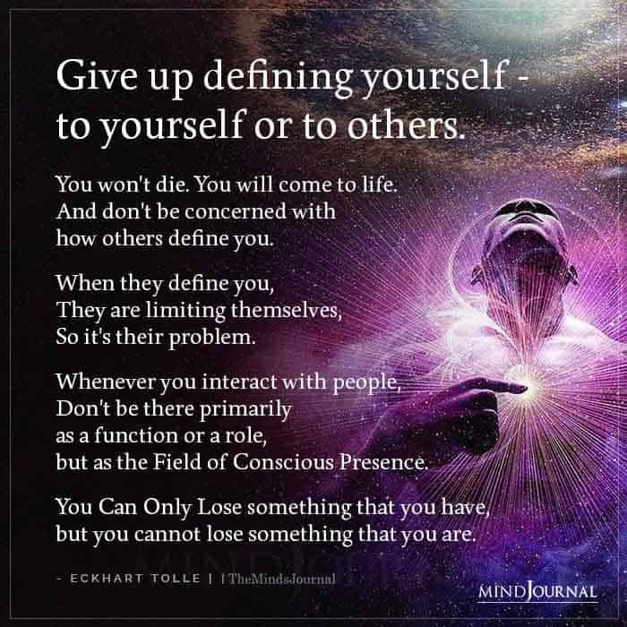 Give Up Defining Yourself