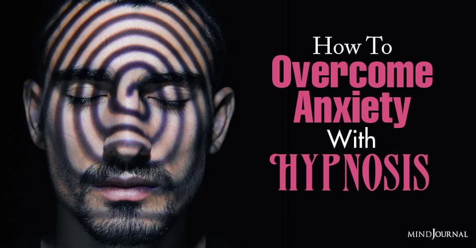 How To Overcome Anxiety With Hypnosis