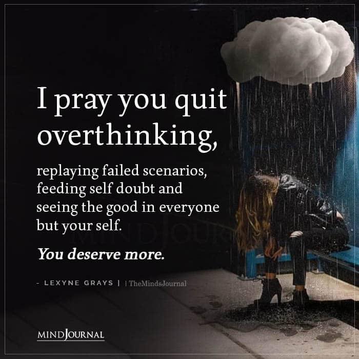 I Pray You Quit Overthinking