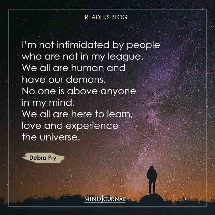I'm not intimidated by people