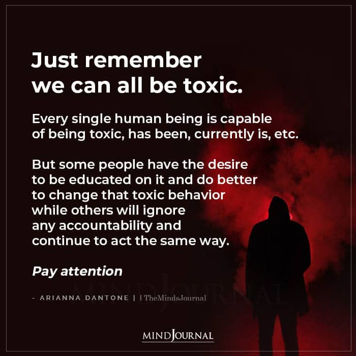 Just Remember We Can All Be Toxic