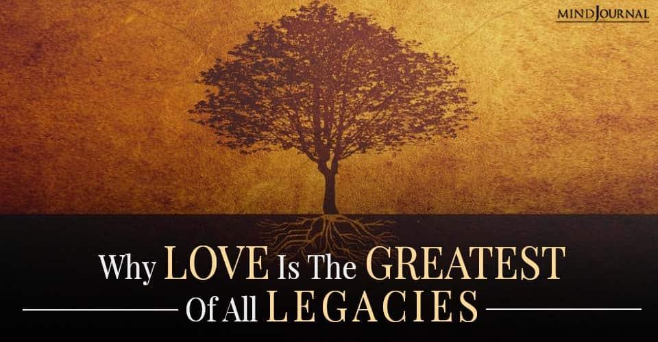Love Greatest all Legacies