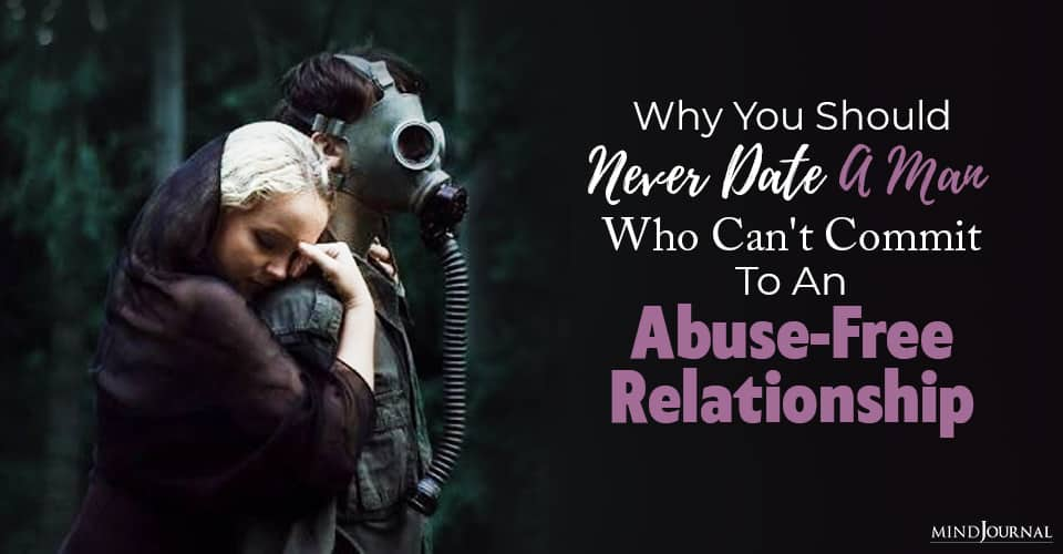 Never Date Man Commit Abuse Free Relationship