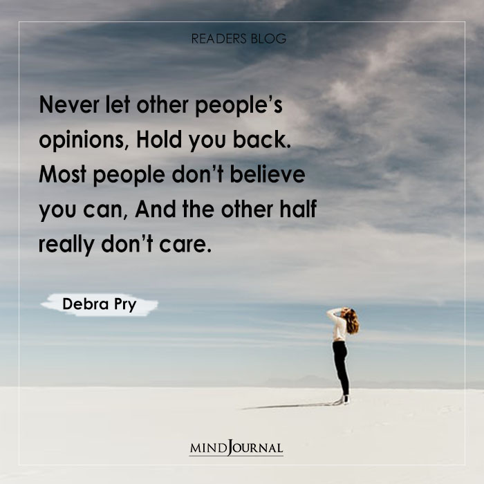 Never let other people's opinions