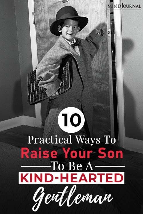 Raise Son Kind Hearted Gentleman