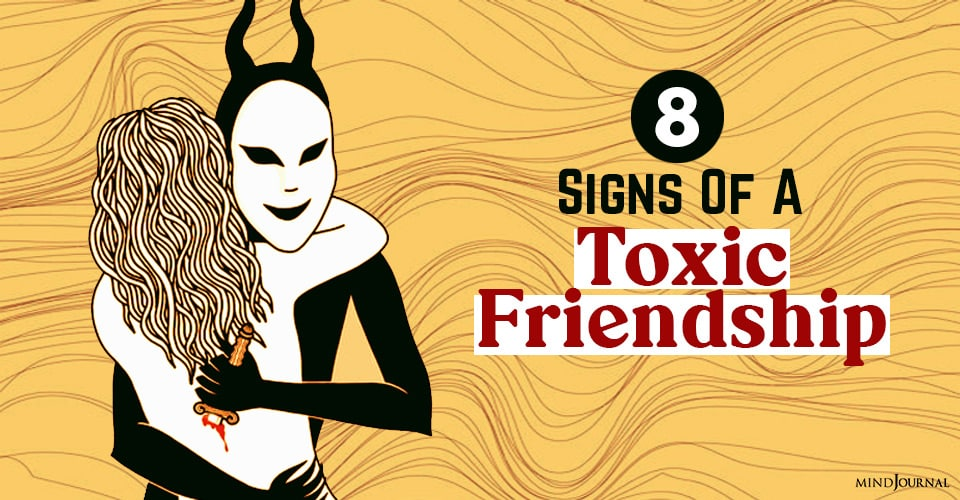 Signs Toxic Friendship