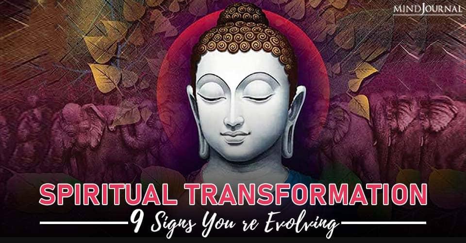 Spiritual Transformation Signs Evolving