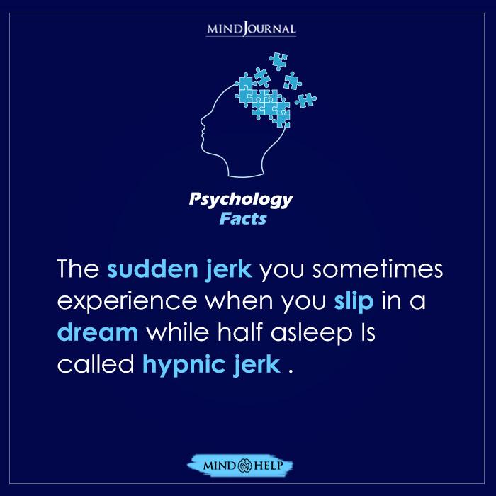 The Sudden Jerk You Sometimes