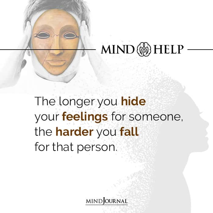 The longer you hide your feelings for someone