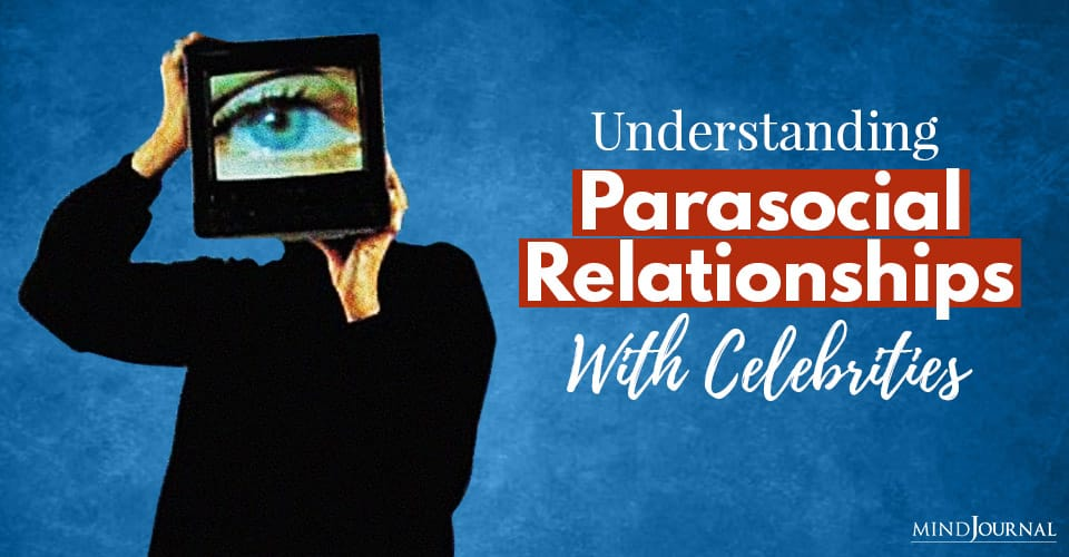 Understanding Parasocial Relationships