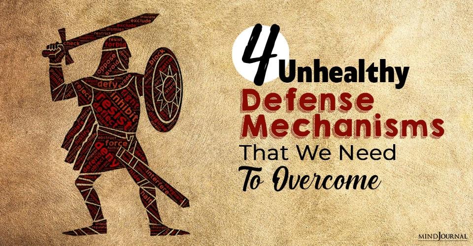Unhealthy Defense Mechanisms Overcome