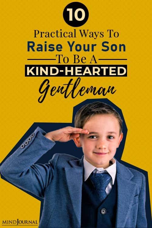 Ways Raise Son Kind Hearted Gentleman pin