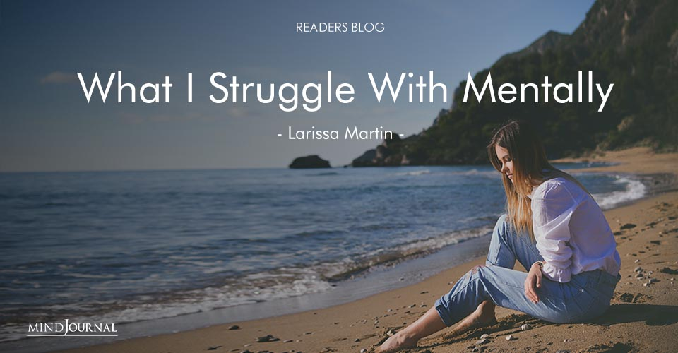 What I Struggle With Mentally
