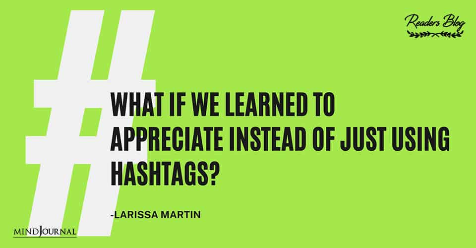 What If We Learned To Appreciate