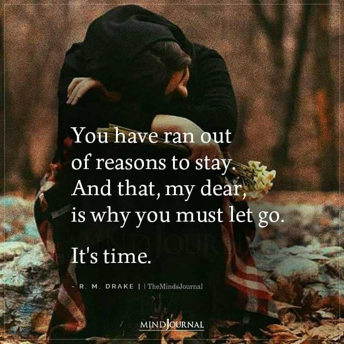 You Have Ran Out Of Reasons To Stay