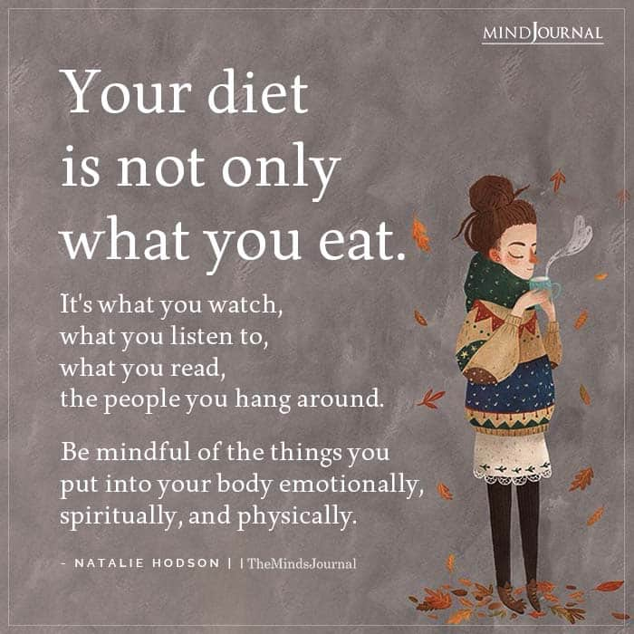 Your Diet Is Not Only What You Eat