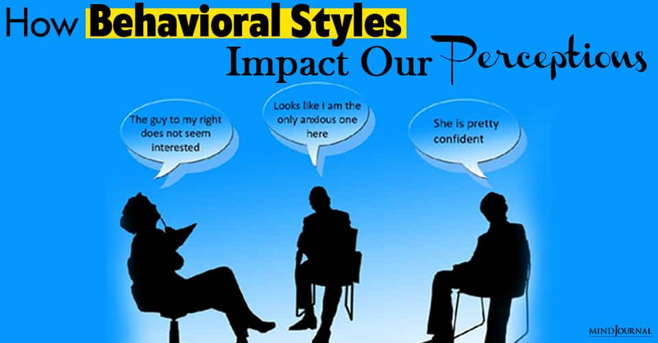 behavioral styles impact our perceptions