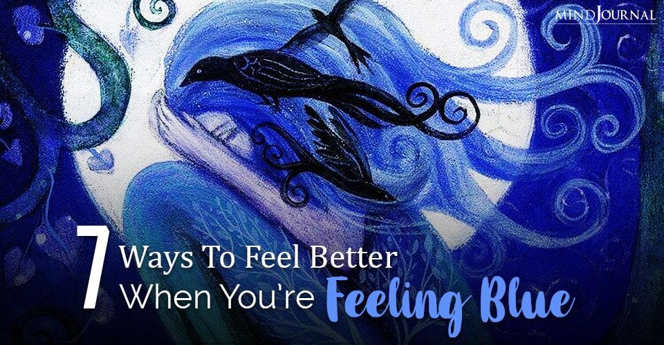 feel better when you are feeling blue