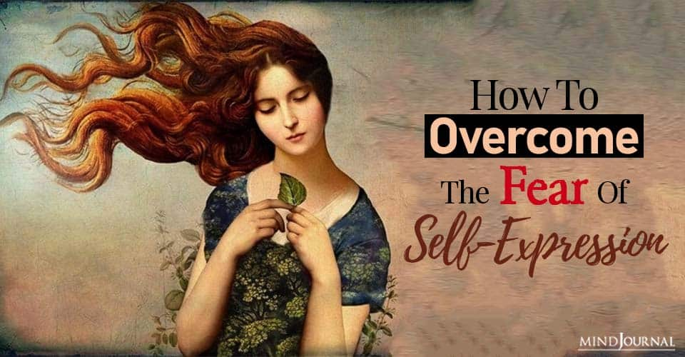 how to overcome the fear of self-expression