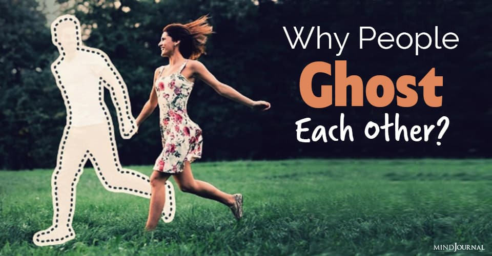 people ghost each other