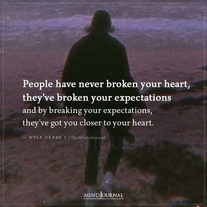people have never broken your heart