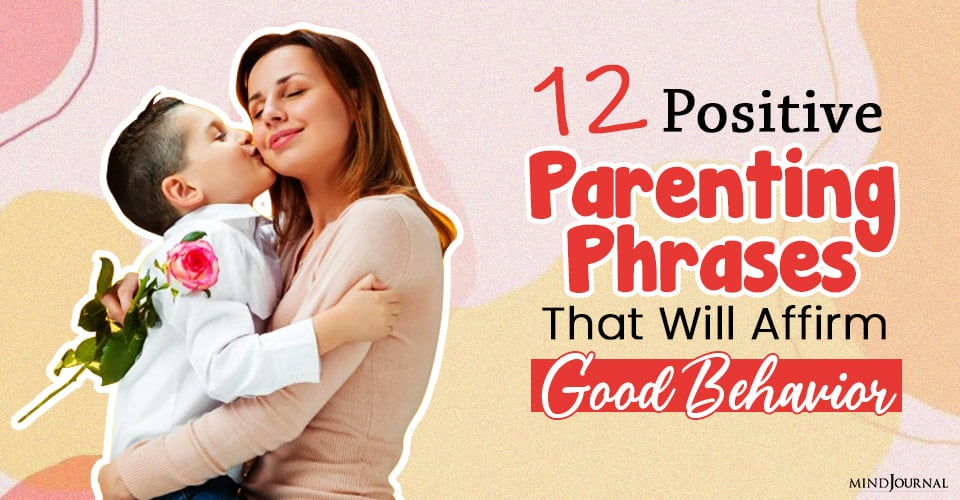 positive parenting phrases to affirm good behavior