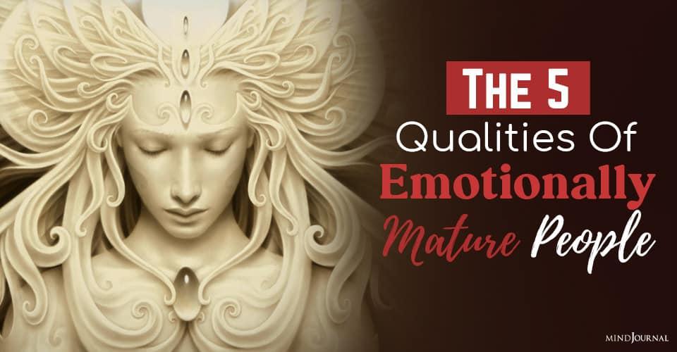qualities of emotionally mature people