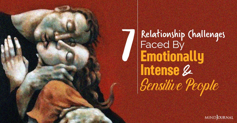 relationship challenges faced by emotionally intense and sensitive people