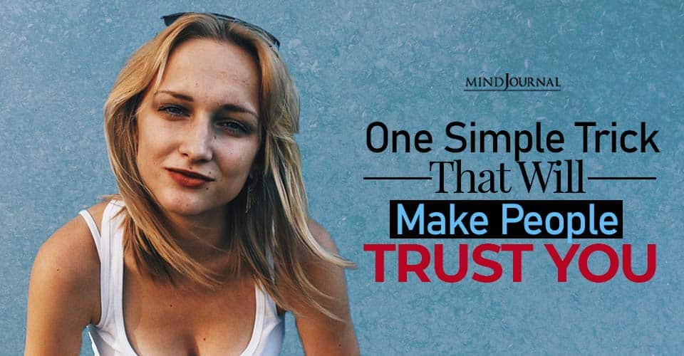 simple trick that will make people trust you