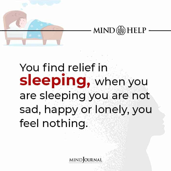 You Find Relief in Sleeping