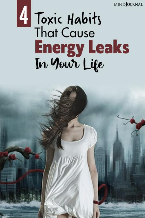 toxic habits that cause energy leaks in your life pin toxic