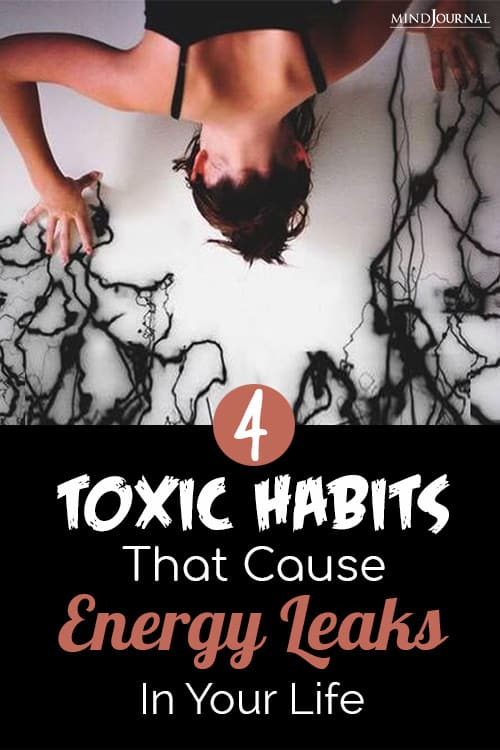 toxic habits that cause energy leaks in your life pin