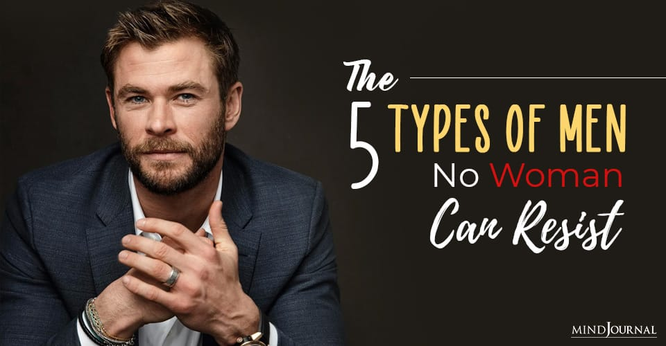 types of men no woman can resist
