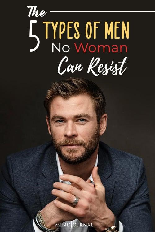 types of men no woman can resist pinop