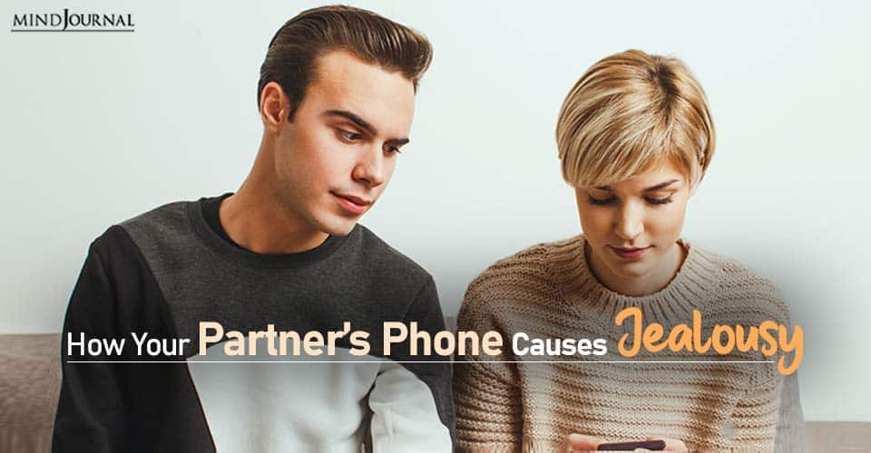 your partner phone causes jealousy